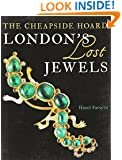 London's Lost Jewels: The Cheapside Hoard