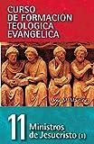 CFT 11 - Ministros de Jesucristo Vol. 1 (Curso de Formacion Teologica Evangelica) (Spanish Edition)