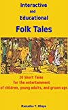 Folk Tales: Funny stories for the entertainment of children, young adults and grown-ups