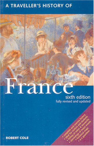 A Traveller's History Of France (Traveller's Histories Series)