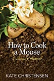 img - for How to Cook a Moose book / textbook / text book