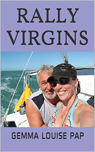 rally-virgins-a-true-life-story-of-our-first-sailing-adventure-english-edition