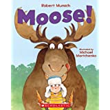 Moose!by Robert Munsch