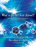 What the Bleep Do We Know!?(TM): Discovering the Endless Possibilities for Altering Your Everyday Reality (075730334X) by William Arntz