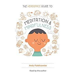 The Headspace Guide to Meditation and Mindfulness Audiobook