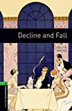 Evelyn Waugh Oxford Bookworms Library: Stage 6: Decline and Fall: Reader - Stage 6: 2500 Headwords (Oxford Bookworms ELT)