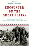 Encounter on the Great Plains: Scandinavian Settlers and the Dispossession of Dakota Indians, 189…