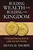 img - for Building Wealth for Building the Kingdom: A Financial Planning Guide for Latter-day Saint Families book / textbook / text book
