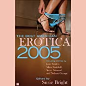 The Best American Erotica 2005 (Unabridged Selections) | [Susie Bright, Jane Smiley, Mary Gaitskill, Steve Almond, more]