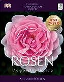 Rosen - Die große Enzyklopädie: Mit 2000 Sorten