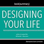 Summary of Designing Your Life by Bill Burnett, Dave Evans: Book Summary Includes Analysis |  get FlashBooks
