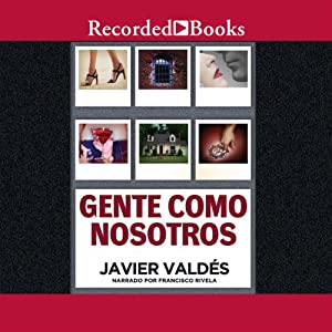 Gente como nosotros [People Like Us (Texto Completo)] Audiobook