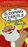 Father Christmas it's a blooming terrible joke book (0140373543) by Briggs, Raymond