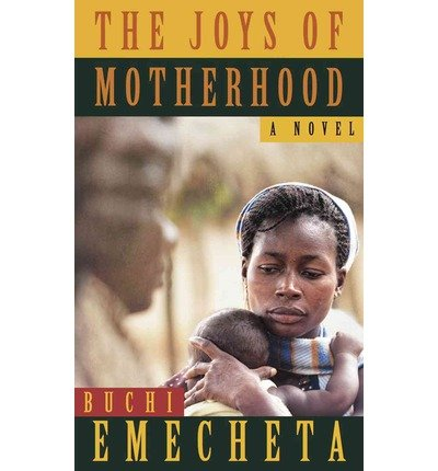 an analysis of ironical elements in buchi emechetas book the joys of motherhood Title: the joys of motherhood author: buchi emecheta binding:  the title of the  novel itself, the joys of motherhood, is ironic, when viewed in.