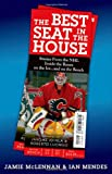 The Best Seat in the House: Stories from the NHL--Inside the Room, on the Iceand on the Bench