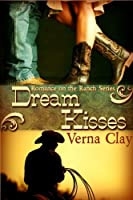 Dream Kisses (Romance on the Ranch Series #1) [Kindle Edition]