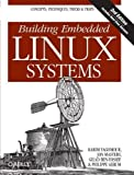 img - for Building Embedded Linux Systems by Karim Yaghmour (Aug 22 2008) book / textbook / text book