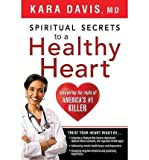 [ SPIRITUAL SECRETS TO A HEALTHY HEART - GREENLIGHT ] By Davis, Kara ( Author) 2013 [ Paperback ]