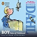 Boy (       UNABRIDGED) by Roald Dahl Narrated by Dan Stevens