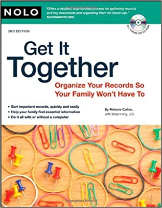 Get It Together: Organize Your Records So Your Family Won't Have To (book with CD-Rom)