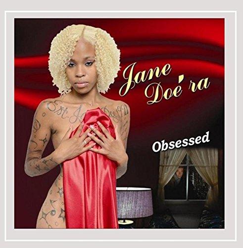 Jane Doe'ra - Obsessed [Explicit]