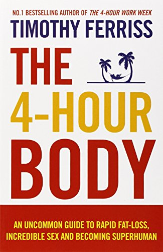 Buchseite und Rezensionen zu 'The 4-Hour Body: An uncommon guide to rapid fat-loss, incredible sex and becoming superhuman' von Timothy Ferriss