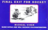 Final Exit for Hockey (0787105643) by Viner, Michael