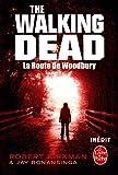 La Route de Woodbury (The Walking Dead, tome 2) (Litt�rature & Documents t. 32707)