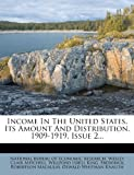 Income In The United States, Its Amount And Distribution, 1909-1919, Issue 2...