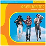 Everything Is Possible: The Best of Os Mutantes