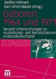 img - for Geboren 1964 und 1971: Neuere Untersuchungen zu Ausbildungs- und Berufschancen in Westdeutschland (German Edition) by Karl Ulrich Mayer (2004-09-29) book / textbook / text book