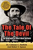 img - for The Tale of the Devil - The Biography of Devil Anse Hatfield book / textbook / text book