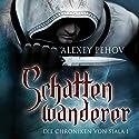 Schattenwanderer (Die Chroniken von Siala 1) Hörbuch von Alexey Pehov Gesprochen von: Kai Taschner
