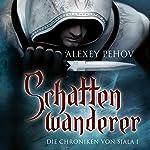 Schattenwanderer (Die Chroniken von Siala 1) | Alexey Pehov