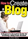 How to Create a Blog: A Beginner's Es...