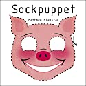 Sockpuppet Audiobook by Matthew Blakstad Narrated by Penelope Rawlins