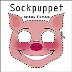 Sockpuppet | Matthew Blakstad