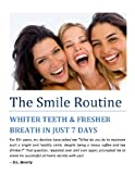 The Smile Routine: Whiter Teeth & Fresher Breath in Just 7 Days