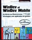 echange, troc Jean-Luc Baptiste - Windev et Windev Mobile - de Merise au Client/serveur, développez une application de gestion(Agrée par PC Soft)