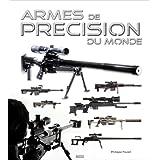 Armes de precision du mondepar Philippe Poulet