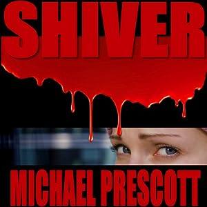 Shiver | [Michael Prescott]