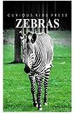 Zebra - Curious Kids Press (English Edition)
