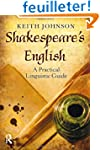 Shakespeare's English: A Practical Li...