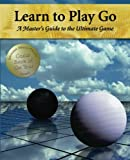 img - for Learn to Play Go: A Master's Guide to the Ultimate Game (Volume I) (Learn to Play Go Series) book / textbook / text book