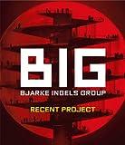 サムネイル:ビャルケ・インゲルスのBIGの作品集『BIG RECENT PROJECT BIG 最新プロジェクト』