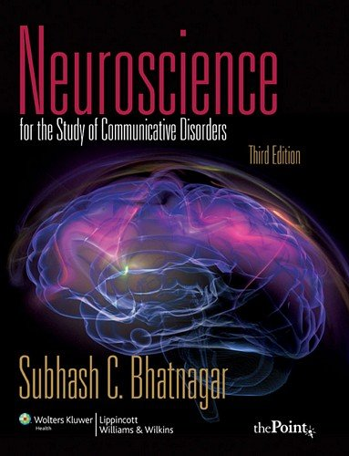 Neuroscience for the Study of Communicative Disorders (Point (Lippincott Williams & Wilkins)) PDF
