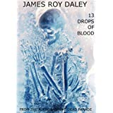 13 Drops of Blood (Necon Contemporary Horror)by James Roy Daley
