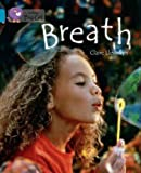 Breath: Topaz/Band 13 (Collins Big Cat) (0007465378) by Llewellyn, Claire
