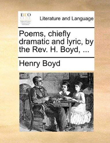Poems, chiefly dramatic and lyric, by the Rev. H. Boyd, ...