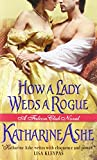 By Katharine Ashe How a Lady Weds a Rogue: A Falcon Club Novel (Original) [Mass Market Paperback] by  Unknown in stock, buy online here